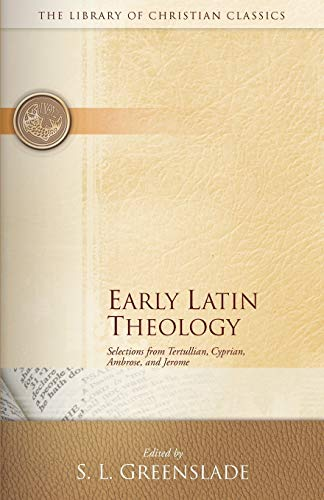 9780664241544: Early Latin Theology: Selections from Tertullian, Cyprian, Ambrose and Jerome (Library of Christian Classics)