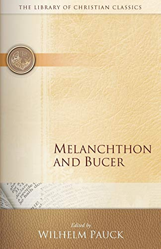 9780664241643: Melanchthon and Bucer (Library of Christian Classics)