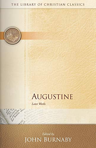 Augustine: Later Works (The Library of Christian Classics)