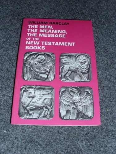 9780664241889: The Men, the Meaning, the Message of the New Testament Books: A Series of New Testament Studies