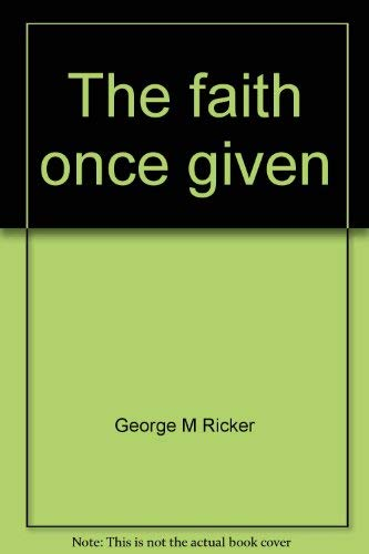 9780664241896: The faith once given: The Apostles' Creed interpreted for today