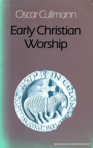 Image result for cullmann early christian worship