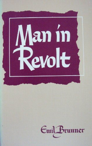Man in Revolt (0664242456) by Emil Brunner
