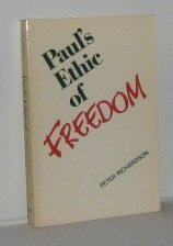 Paul's Ethic of Freedom: Richardson, Peter