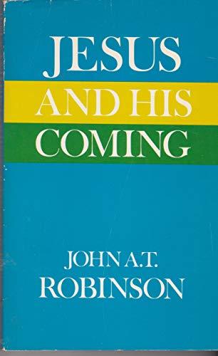Jesus and His Coming: John Arthur Thomas