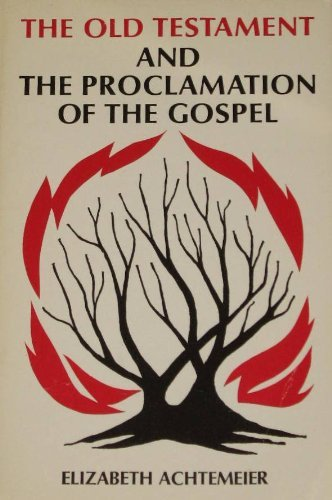 The Old Testament and the Proclamation of the Gospel: Achtemeir, Elizabeth