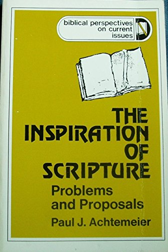 9780664243135: The Inspiration of Scripture: Problems and Proposals (Biblical perspectives on current issues)