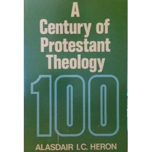 9780664243463: A Century of Protestant Theology