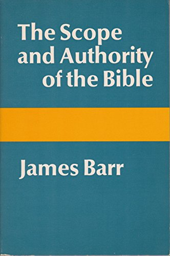 The Scope and Authority of the Bible: Barr, James