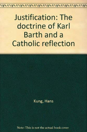 9780664243647: Justification: The doctrine of Karl Barth and a Catholic reflection