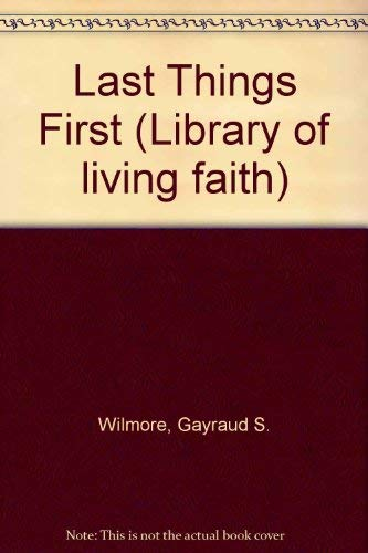 9780664244125: Last Things First (Library of living faith)