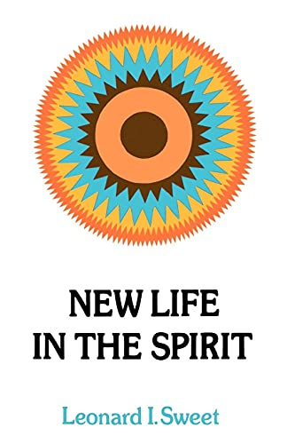 New Life in the Spirit (Library of Living Faith) (0664244149) by Sweet, Leonard I.