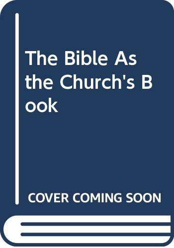 9780664244279: The Bible As the Church's Book