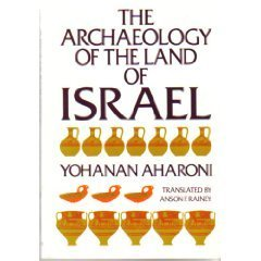 9780664244309: The Archaeology of the Land of Israel: From the Prehistoric Beginnings to the End of the First Temple Period