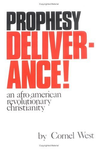Prophesy Deliverance! an Afro-American Revolutionary Christianity: An: Cornel West