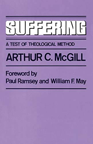 Suffering: A Test of Theological Method: Arthur Chute McGill;