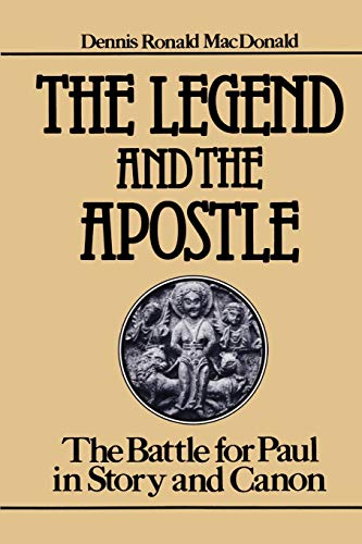 The Legend and the Apostle: The Battle: MacDonald, Dennis Ronald