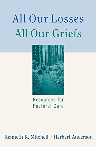9780664244934: All Our Losses, All Our Griefs: Resources for Pastoral Care