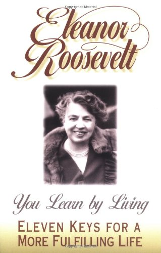 9780664244941: You Learn by Living: Distillation of Mrs.Roosevelt's Life Experience