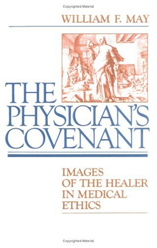 9780664244972: The Physician's Covenant: Images of the Healer in Medical Ethics