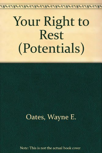 Your Right to Rest: Guides for Productive Living (Potentials): Wayne E. Oates