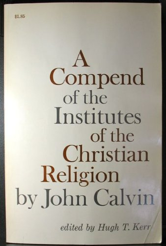 9780664245573: A Compend of the Institutes of the Christian Religion