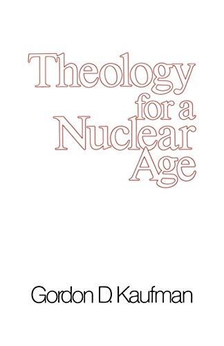 Theology for a Nuclear Age: Gordon D. Kaufman