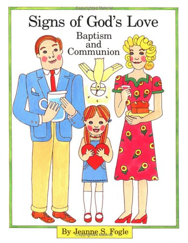 9780664246365: Signs of God's Love: Baptism and Communion