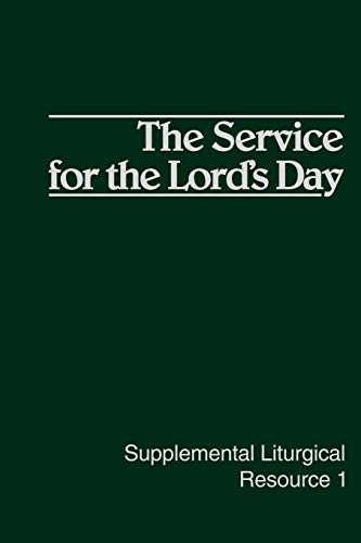 The Service for the Lord's Day (Supplemental: Westminster John Knox