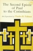 The Second Epistle of Paul to the Corinthians: Erdman, Charles R.
