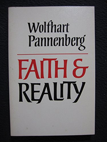 Faith and Reality (English and German Edition) (0664247555) by Wolfhart Pannenberg; John Maxwell