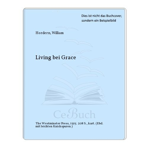 Living by grace: Hordern, William