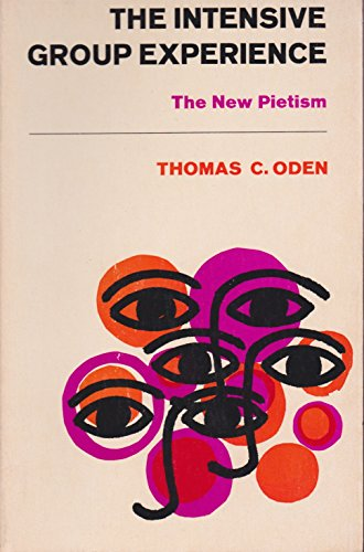 9780664249519: The Intensive Group Experience: The New Pietism,