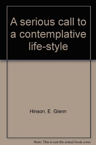 A serious call to a contemplative life-style (0664249922) by E. Glenn Hinson