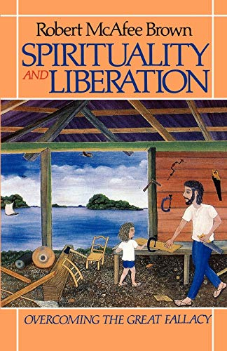 9780664250027: Spirituality and Liberation: Overcoming the Great Fallacy