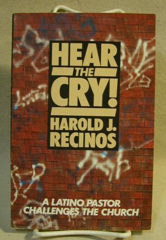 9780664250355: Hear the Cry: A Latino Pastor Challenges the Church