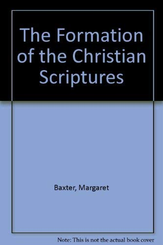 9780664250447: The Formation of the Christian Scriptures