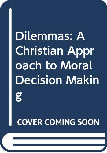 9780664250683: Dilemmas: A Christian Approach to Moral Decision Making