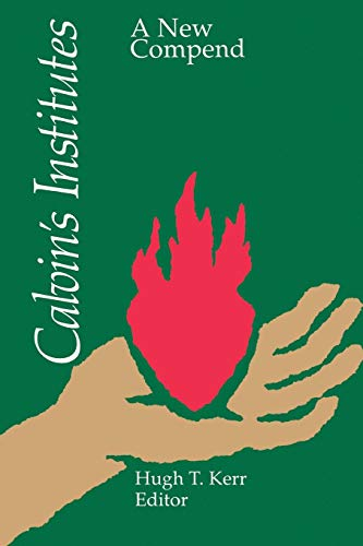 9780664250805: Calvin's Institutes: A New Compend