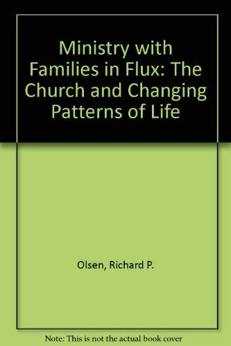MINISTRY WITH FAMILIES IN FLUX: Olson, Richard P.