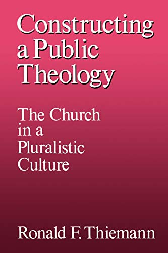 9780664251307: Constructing a Public Theology: The Church in a Pluralistic Culture