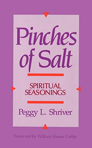 Pinches of Salt: Spiritual Seasonings: Shriver, Peggy L.
