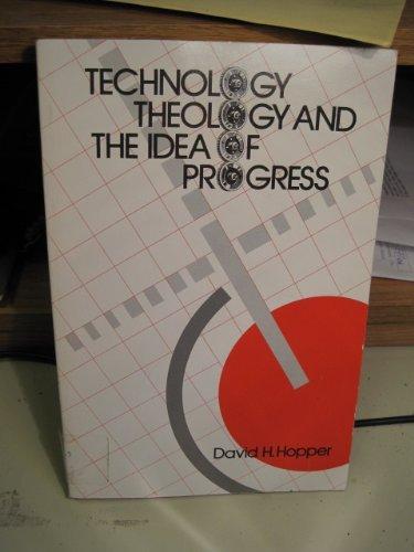 Technology, Theology, and the Idea of Progress Hopper, David H.