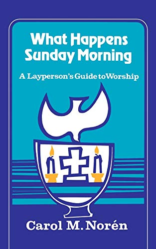 9780664252274: What Happens Sunday Morning: A Layperson's Guide to Worship