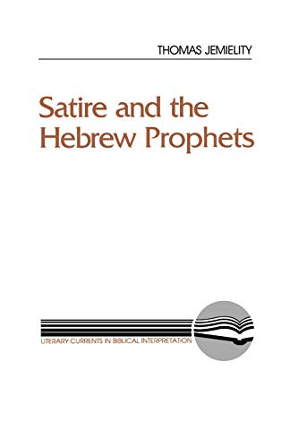 9780664252298: Satire and the Hebrew Prophets (Literary Currents in Biblical Interpretation)