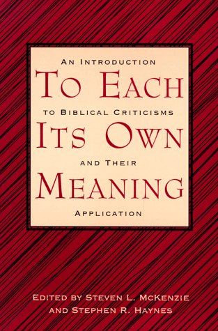9780664252366: To Each Its Own Meaning: An Introduction to Biblical Criticisms and Their Application