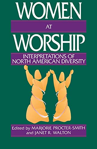 Women at Worship: Interpretations of North American: Marjorie Procter-Smith, Janet