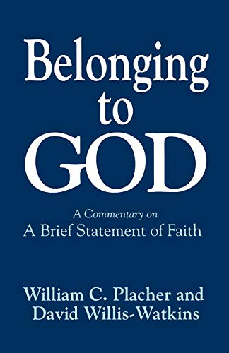 """Belonging to God: A Commentary on """"A: Placher, William C.,"""