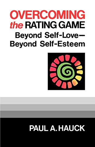 9780664253103: Overcoming the Rating Game: Beyond Self-Love, Beyond Self-Esteem