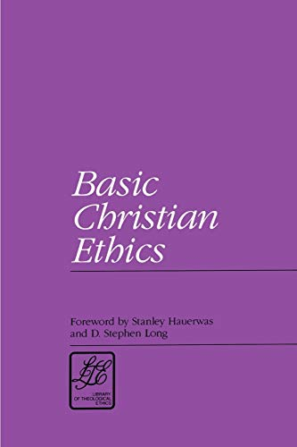9780664253240: Basic Christian Ethics (Library of Theological Ethics)